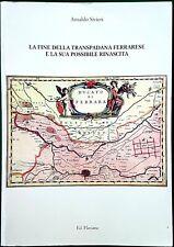 A. Sivieri, La fine della Transpadana ferrarese e la sua ..., Ed. Flaviana, 1996