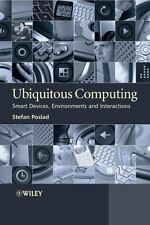 Ubiquitous Computing: Smart Devices, Environments and Interactions by Poslad, S