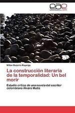 La construcción literaria de la temporalidad: Un bel morir: Estudio crítico de u