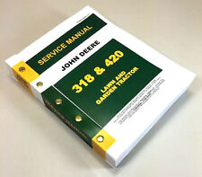 JOHN DEERE 318 420 LAWN GARDEN TRACTOR SERVICE MANUAL TECHNICAL REPAIR MOWER