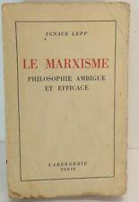 Ignace Lepp. Le marxisme, philosophie ambigue et efficace