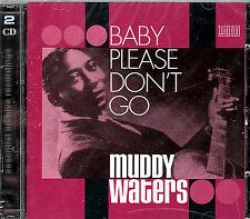 BABY PLEASE DON'T GO Muddy Waters * 2 CD Set * New & Sealed * 2004 * Indigo