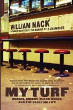 My Turf: Horses, Boxers, Blood Money, And The Sporting Life by Nack, William