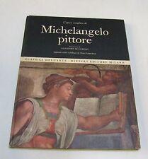 l'opera completa di Michelangelo pittore . classici dell'arte Rizzoli