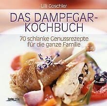 Das Dampfgar-Kochbuch: 70 schlanke Genussrezepte fü... | Buch | Zustand sehr gut