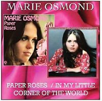 MARIE OSMOND - PAPER ROSES/IN MY LITTLE CORNER OF THE WORLD NEW CD