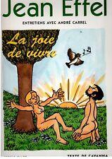 #109216 Jean Effel , La joie de vivre  - Entretiens avec André Carrel