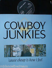 "COWBOY JUNKIES ~ Cause Cheap Is How I Feel ~ 12"" Single PS"