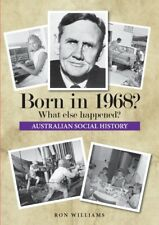 Born in 1968?..What Else Happened?.. .1968 Year Book...Australian Social History