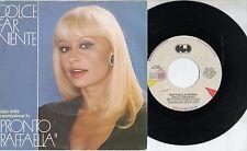 RAFFAELLA CARRA  disco 45 giri MADE in ITALY Dolce far niente + IO TI AMO 1984