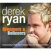 Derek Ryan - Dreamers & Believers (2012) Free Post UK
