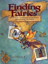 Finding Fairies : Secrets for Attracting Little People from Around the World...