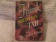 The Peacock Sheds His Tail by Alice Tisdale Hobart (1945)