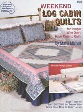 New. Weekend Log Cabin Quilts for people who don't have time to quilt.