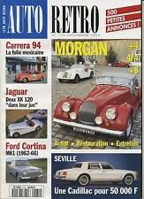 AUTO RETRO n°172 DECEMBRE 1994 MORGAN FORD CORTINA MK I JAGUAR XK120 SEVILLE