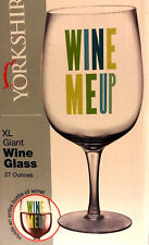 New Wine Me Up by Yorkshire XL Giant Wine clear Glass 27 ounces entire bottle