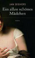Ein allzu schönes Mädchen von Seghers, Jan | Buch | Zustand gut