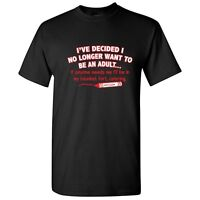 No Longer Be An Adult Sarcastic Cool Adult  Graphic Gift Idea Humor Funny TShirt