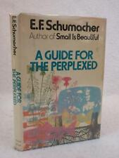 E. F. Schumacher A GUIDE FOR THE PERPLEXED 1977 Harper & Row, NY First Edition