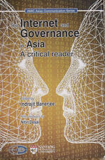 The Internet and Governance in Asia: A Critical Reader - by Indrajit Banerjee