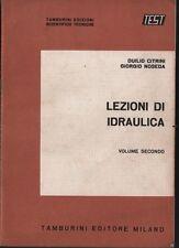 Lezioni di idraulica. Citrini, Noseda. Volume secondo. Tamburini. 1975. BA3