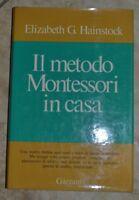 ELIZABETH G. HAINSTOCK - IL METODO MONTESSORI IN CASA -1A ED: GARZANTI 1971 (TT)
