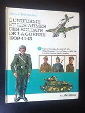 Funcken L'uniforme et les armes des soldats de la guerre 1939-1945 Tome 1
