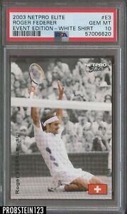 2003 Netpro Elite Tennis Event Edition #E3 Roger Federer White Shirt RC PSA 10