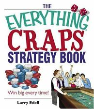 The Everything Craps Strategy Book : Win Big Every Time!