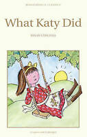 What Katy Did (Wordsworth Children's Classics) by Susan Coolidge, NEW Book, FREE