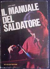 IL MANUALE DEL SALDATORE CARLO GABRI DE VECCHI EDITORE 1970 BB/85/C