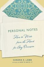 Personal Notes: How to Write from the Heart for Any Occasion (Paperback or Softb