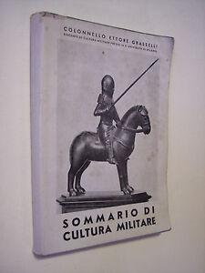 GRASSELLI Ettore SOMMARIO DI CULTURA MILITARE. VOL  I° , 1936