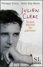 Julien Clerc : Le pas discret du patineur - Philippe Crocq
