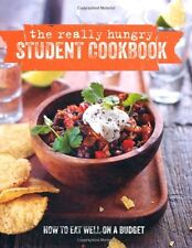 The Really Hungry Student Cookbook: How to eat well on a budget by Parnavelas, E