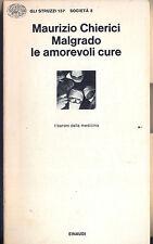 MALGRADO LE AMOREVOLI CURE MAURIZIO CHIERICI EINAUDI GLI STRUZZI 2° 1977