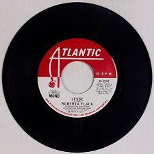 ROBERTA FLACK: Jesse MONO Stereo DJ PROMO Atlantic ORIG 45 NEAR MINT! Soul R&B