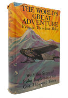 Francis Trevelyan Miller THE WORLD'S GREAT ADVENTURE  1st Edition 1st Printing