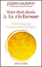 VOTRE DROIT ABSOLU A LA RICHESSE - JOSEPH MURPHY