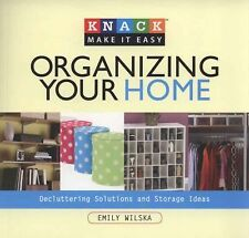 Knack Organizing Your Home: Decluttering Solutions and Storage Ideas (-ExLibrary