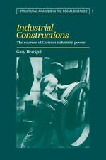 Industrial Constructions: The Sources of German Industrial Power Structural Ana