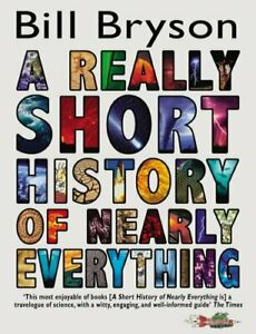 A Really Short History of Nearly Everything by Bryson, Bill Paperback Book The