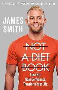 Not a Diet Book: Take Control. Gain Confidence. Change Your Life., Smith, James,