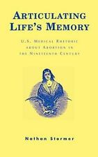 Articulating Life's Memory: U.S. Medical Rhetoric about Abortion in the Ninet...