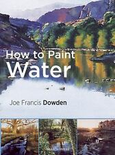 How to Paint Water in Watercolour by Joe Francis Dowden (2016, Paperback)