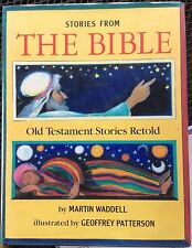 Stories from the Bible: Old Testament Stories Retold by Martin Waddell c1993, HC