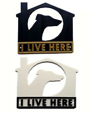 Greyhound I Live Here 3D Plaque - House Garden Gate Door Sign