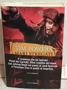 Mari Stregati Tim Powers Prima Edizione Fanucci Fantasy Pirati Caraibi zombie