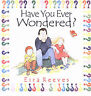 Have You Ever Wondered, Reeves Goldsworthy, Eira, Very Good Book