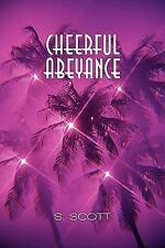 Cheerful Abeyance by S. Scott (2010, Paperback)